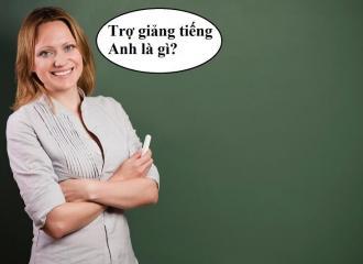 Trợ giảng tiếng Anh là gì? Công việc nâng cao kỹ năng tiếng Anh